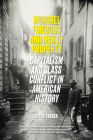 Mongrel Firebugs and Men of Property: Capitalism and Class Conflict in American History Cover Image