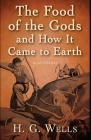 The Food of the Gods and How It Came to Earth Illustrated Cover Image