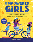 Empowered Girls: Activities and Affirmations for Empowering Strong, Confident Girls Cover Image