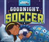 Goodnight Soccer (Sports Illustrated Kids Bedtime Books) Cover Image
