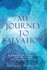My Journey to Salvation: A Journal of a Sons Love for His Father (True Faith Put Into Work) Cover Image