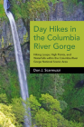 Day Hikes in the Columbia River Gorge: Hiking Loops, High Points, and Waterfalls Within the Columbia River Gorge National Scenic Area Cover Image