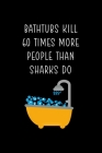 Bathtubs Kill 60 Times More People Than Sharks Do: Shark Notebook Journal Composition Blank Lined Diary Notepad 120 Pages Paperback Black Cover Image