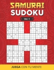SAMURAI SUDOKU Vol. 1: Collection of 100 different SAMURAI SUDOKUS for Adults and for All who Want to Test their Mind and Increase Memory Hav Cover Image