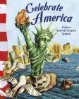 Celebrate America: A Guide to America's Greatest Symbols (American Symbols) Cover Image