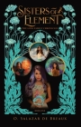 Sisters of Element: Book One of the Luna Family Chronicles Cover Image