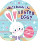 What's Inside the Easter Egg?: A Lift-the-Flap Book Cover Image