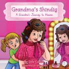 Grandma's Shindig: A Grandma's Journey to Heaven Cover Image