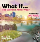 What if ... the world is for you? Cover Image