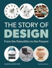 The Story of Design: From the Paleolithic to the Present Cover Image