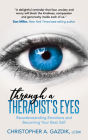 Through a Therapist's Eyes: Reunderstanding Emotions and Becoming Your Best Self Cover Image