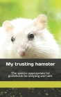 My trusting hamster: The species-appropriate 1x1 guidebook for keeping and care. Cover Image