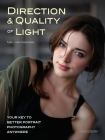 Direction & Quality of Light: Your Key to Better Portrait Photography Anywhere Cover Image