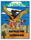 Cactus Crow battles the Caterwaul Cover Image