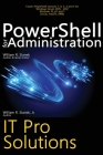 PowerShell for Administration, IT Pro Solutions: Professional Reference Edition Cover Image