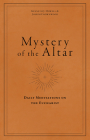 Mystery of the Altar: Daily Meditations on the Eucharist Cover Image