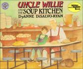 Uncle Willie and the Soup Kitchen (Reading Rainbow Books) Cover Image