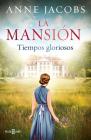 Tiempos gloriosos / Glorious Times (LA MANSIÓN #1) Cover Image
