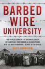 Barbed Wire University: The Untold Story of the Interned Jewish Intellectuals Who Turned an Island Prison Into the Most Remarkable School in t Cover Image