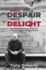 When Despair Meets Delight: Stories to cultivate hope for those battling mental illness Cover Image
