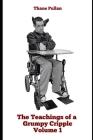 Teachings of a Grumpy Cripple Volume 1 Cover Image
