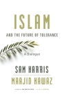 Islam and the Future of Tolerance: A Dialogue Cover Image