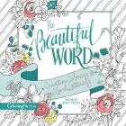 The Beautiful Word Adult Coloring Book: Creative Coloring and Hand Lettering (Coloring Faith) Cover Image