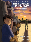 They Called Us Enemy: Expanded Edition Cover Image
