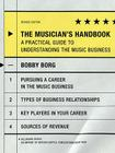 The Musician's Handbook, Revised Edition: A Practical Guide to Understanding the Music Business Cover Image