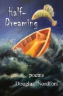 Half-Dreaming: poems Cover Image