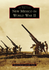 New Mexico in World War II (Images of America) Cover Image