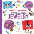 Make It Yourself! from Junk to Jewelry (Cool Makerspace) Cover Image