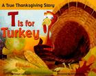 T Is for Turkey: A True Thanksgiving Story Cover Image