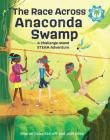 The Race Across Anaconda Swamp: A Challenge Island Steam Adventure Cover Image