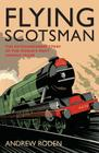 Flying Scotsman: The Extraordinary Story of the World's Most Famous Locomotive Cover Image