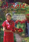 A Rose with Broken Thorns: Esperanza's Story: Redemption from Human Trafficking Cover Image