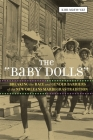 The 'baby Dolls': Breaking the Race and Gender Barriers of the New Orleans Mardi Gras Tradition (Eisenhower Center Studies on War and Peace) Cover Image
