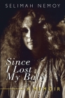 Since I Lost My Baby: A Memoir of Temptations, Trouble & Truth Cover Image