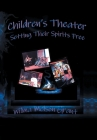 Children's Theater: Setting Their Spirits Free! Cover Image