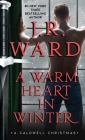 A Warm Heart in Winter: A Caldwell Christmas (The Black Dagger Brotherhood World) Cover Image