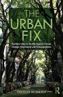 The Urban Fix: Resilient Cities in the War Against Climate Change, Heat Islands and Overpopulation Cover Image