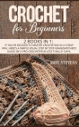 Crochet for Beginners: 2 Books in 1: If You've Decided to Master Crocheting in a Cheap Way, Here's a Simple Visual Step by Step Grandmother's Cover Image