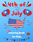 4th of July Coloring Book for Kids: Fourth of July Activity Book for Kids, Happy 4th of July Independence Day Coloring Book Cover Image