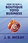 How to Run a Boutique Yoyo Business Cover Image