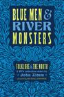Blue Men and River Monsters: Folklore of the North Cover Image