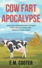 Cow Fart Apocalypse: How a Zero-Carbon Emissions US Faced a Cow Flatulence Catastrophe... A Political Parody-Thriller Cover Image