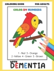 Coloring Book for Adults with Dementia: Color By Numbers: Simple Coloring Books Series for Beginners, Seniors, (Helping for patient of Dementia, Alzhe Cover Image