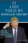 21 Lies Told By Donald Trump And What They Reveal About His Vision For America Cover Image