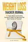 Weight Loss Tracker Journal: 90 Days Meal and Activity Tracker to Help You Become the Best Version of Yourself Cover Image