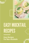 Easy Mocktail Recipes: Easy Recipes For Non-Alcoholic: Mocktails Recipes With Sprite Cover Image